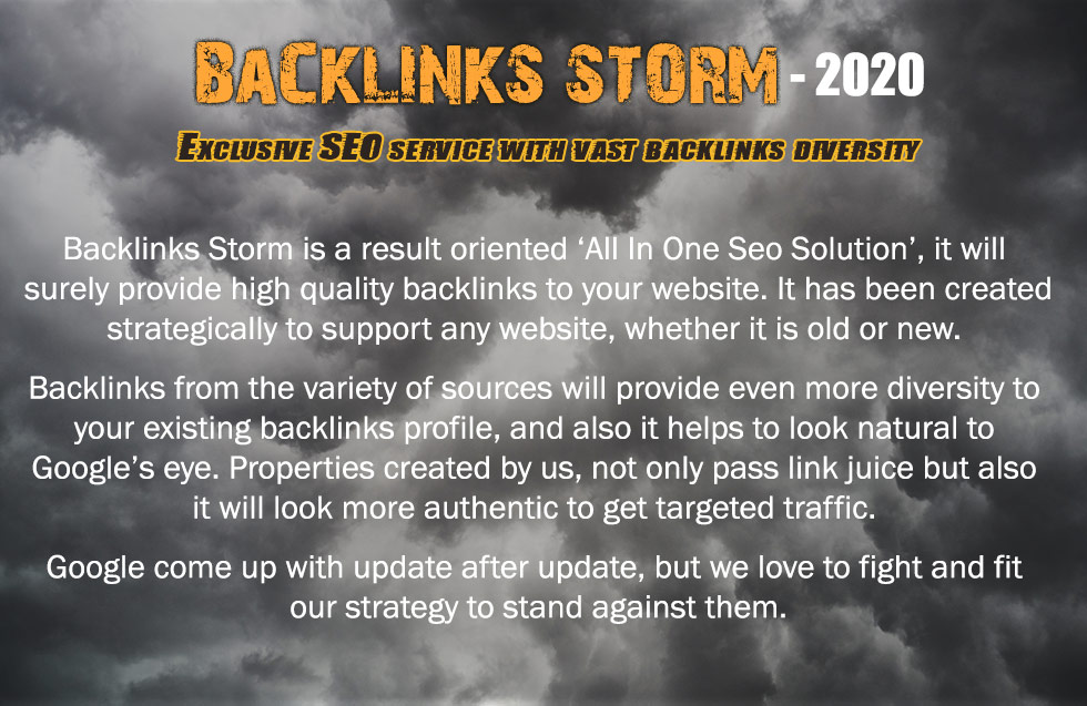 BACKLINKS STORM!- * Exclusive SEO service With Vast Backlinks Diversity  * ->>>